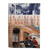 26 siècles d'éducation à Marseille Ed. Européennes de Marseille - Provence 1999