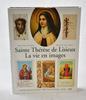 Livre « Sainte Thérèse de Lisieux » – La Vie en Images