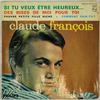 Claude François - Si Tu Veux Etre Heureux... (Philips / France, 1963).