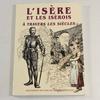 L'Isère et les Isérois à travers les siècles