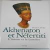 Akhenaton et Néfertiti L'Amour et la Lumière
