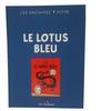 Album BD Hergé Les archives Tintin Le lotus bleu Editions Moulinsart