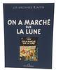 Album BD Hergé Les archives Tintin On a marché sur la lune Editions Moulinsart.
