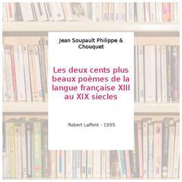 Les Deux Cents Plus Eaux Poemes De La Langue Francaise Xiii