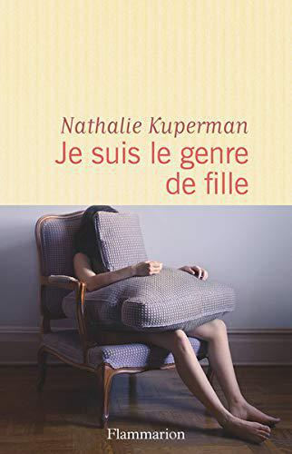 Je suis le genre de fille - Kuperman, Nathalie - Photo 0