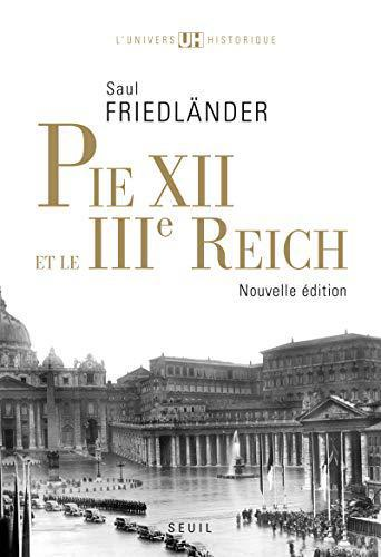 Pie XII et le IIIe Reich - Saul Friedlander - Photo 0