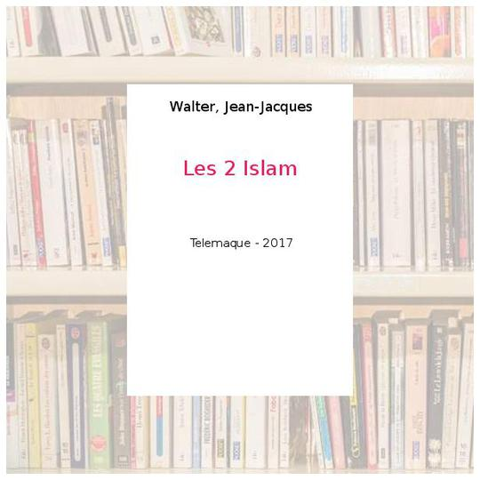 Les 2 Islam - Walter, Jean-Jacques - Photo 0