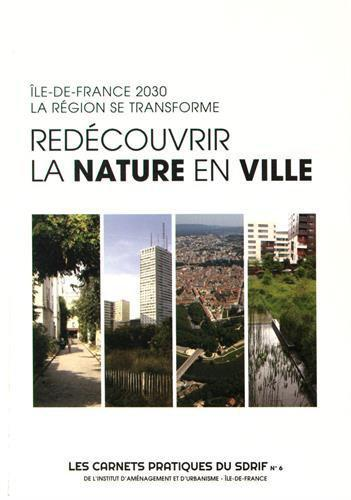 Redécouvrir la nature en ville : Ile-de-France 2030 : la région se transforme - Iaurif - Photo 0