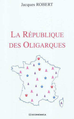 La République des oligarques - Robert, Jacques - Photo 0