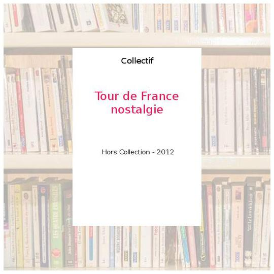 Tour de France nostalgie - Collectif - Photo 0