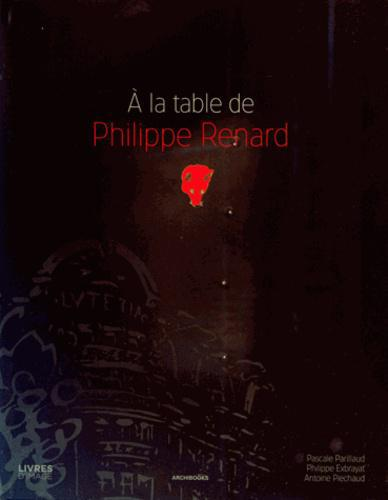 A la table de Philippe Renard - Photo 0