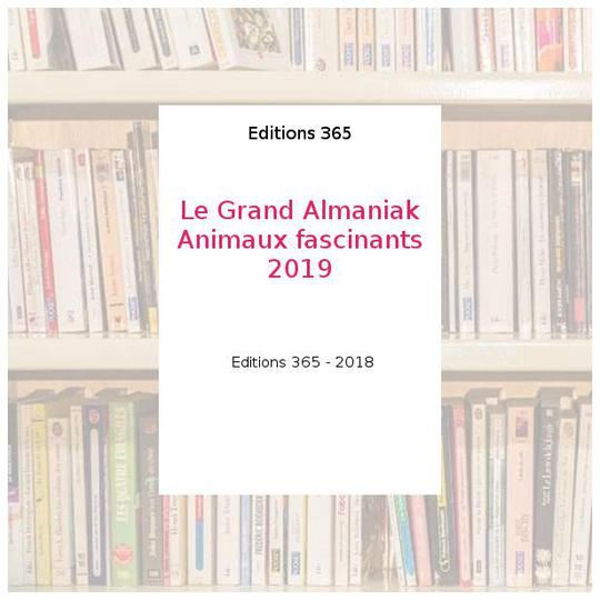 Le Grand Almaniak Animaux fascinants 2019 - Editions 365 - Photo 0