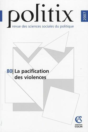 Politix N° 80/2008 : La pacification des violences - Photo 0