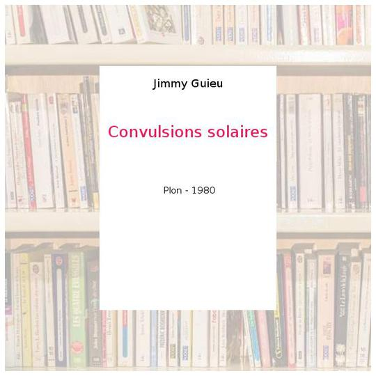 Convulsions solaires - Jimmy Guieu - Photo 0