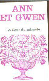 La Cour du miracle (Floralies) - Ann Et Gwen - Photo 0