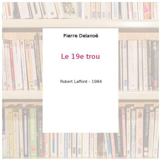 Le 19e trou - Pierre Delanoë - Photo 0