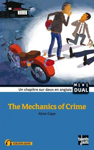 The Mechanics of Crime. Textes en français et anglais - Photo 0