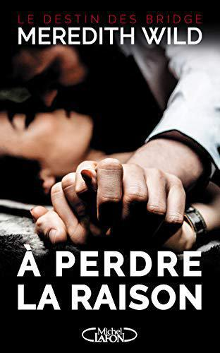 A perdre la raison - tome 1 Le destin des Bridge - Wild, Meredith - Photo 0