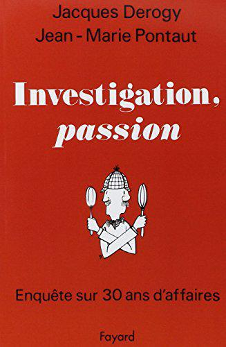 Investigation, passion - Jacques Derogy Jean-Marie Pontaut - Photo 0
