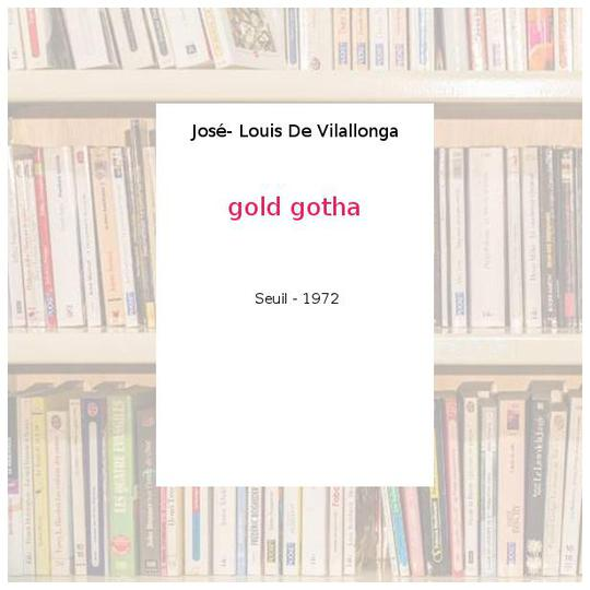 gold gotha - José- Louis De Vilallonga - Photo 0