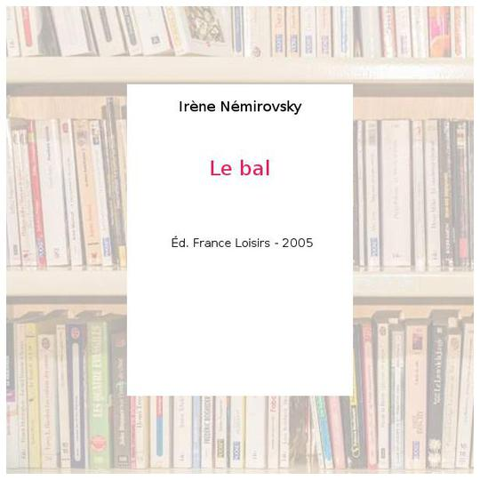 Le bal - Irène Némirovsky - Photo 0