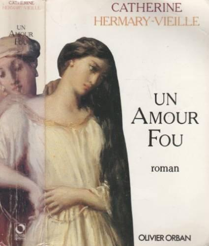 Un amour fou. [roman - Photo 0