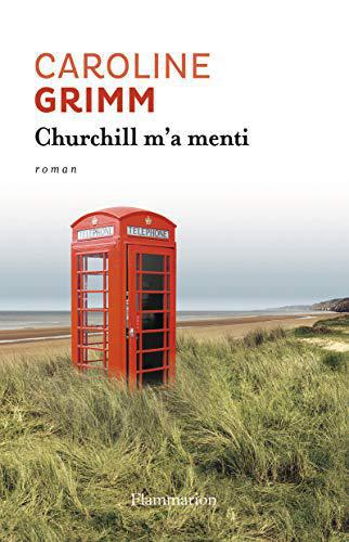 Churchill m'a menti - Grimm, Caroline - Photo 0