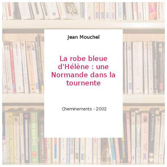 La robe bleue d'helene jean mouchel