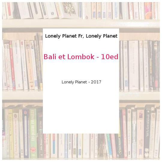 Bali et Lombok - 10ed - Lonely Planet Fr, Lonely Planet - Photo 0