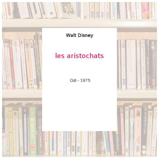 les aristochats - Walt Disney - Photo 0