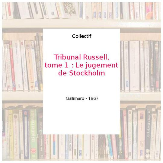 Tribunal Russell, tome 1 : Le jugement de Stockholm - Collectif - Photo 0