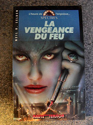 La vengeance du feu - Neil R Selden - Photo 0