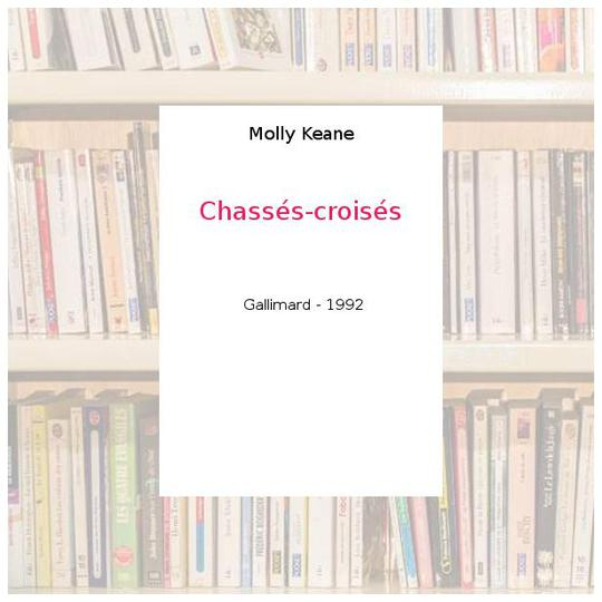Chassés-croisés - Molly Keane - Photo 0