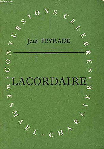 La conversion de lacordaire, ou le bapteme du romantisme - Peyrade Jean - Photo 0