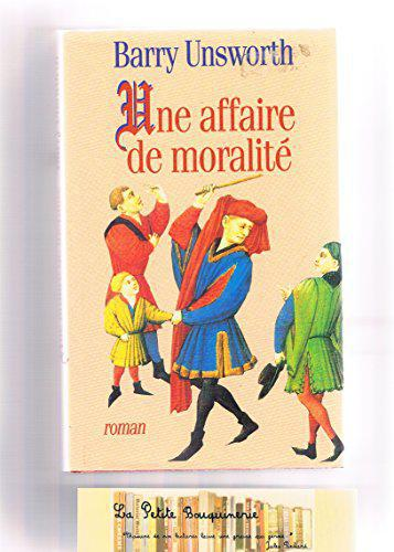 Une affaire de moralité. Roman traduit de l'anglais. - Unsworth Barry - Photo 0