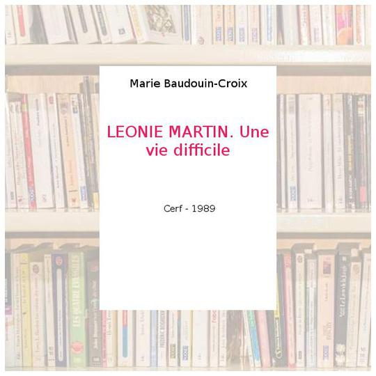 LEONIE MARTIN. Une vie difficile - Photo 0