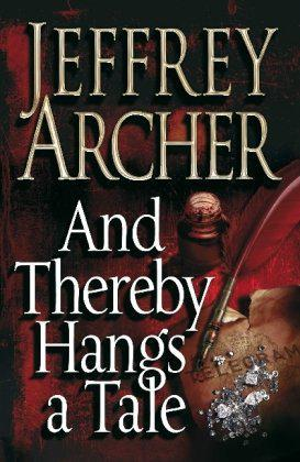 And Thereby Hangs A Tale - Archer, Jeffrey - Photo 0