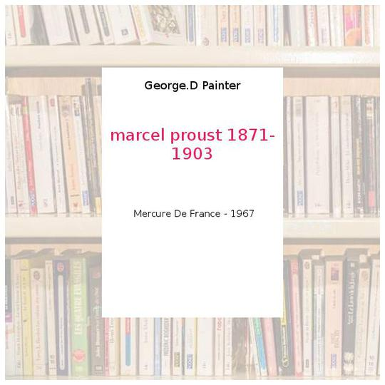 marcel proust 1871- 1903 - George.D Painter - Photo 0