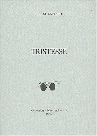 Tristesse (édition bilingue français/anglais) - Shenfield, June - Photo 0