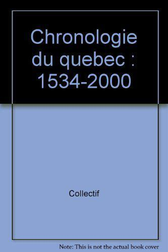 CHRONOLOGIE DU QUEBEC. 1534-2000 - Photo 0