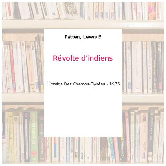 Révolte d'indiens - Patten, Lewis B - Photo 0