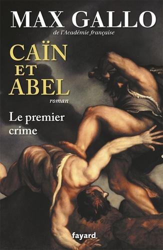 Caïn et Abel. Le premier crime - Photo 0