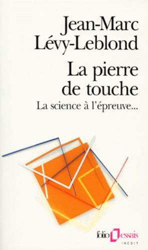 LA PIERRE DE TOUCHE. La science à l'épreuve... - Photo 0