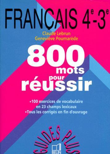 Francais 4eme Et 3eme 800 Mots Pour Reussir 2eme Edition