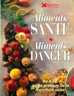 Aliments santé, aliments danger. De A à Z guide pratique de la nourriture saine - Photo 0