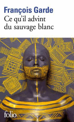 Ce qu'il advint du sauvage blanc - Photo 0