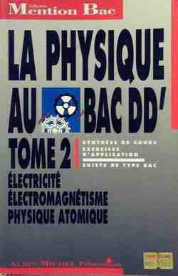 La physique au bac D, D' Tome II - Photo 0