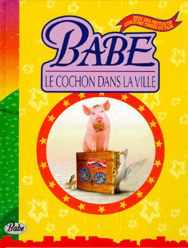 BABE. Le cochon dans la ville - Photo 0