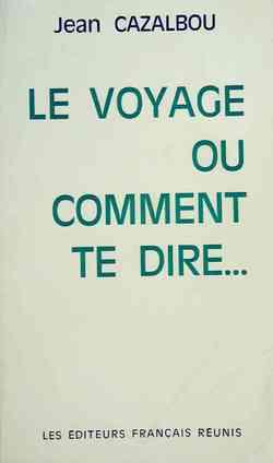Le Voyage ou Comment te dire... - Photo 0