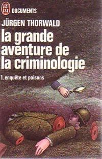 La grande aventure de la criminologie Tome I : Enquête et poisons - Photo 0